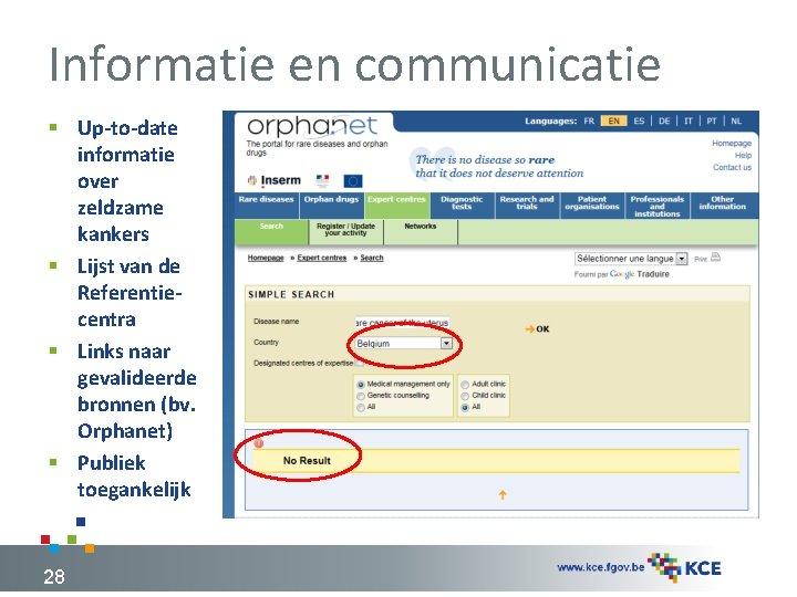 Informatie en communicatie § Up-to-date informatie over zeldzame kankers § Lijst van de Referentiecentra