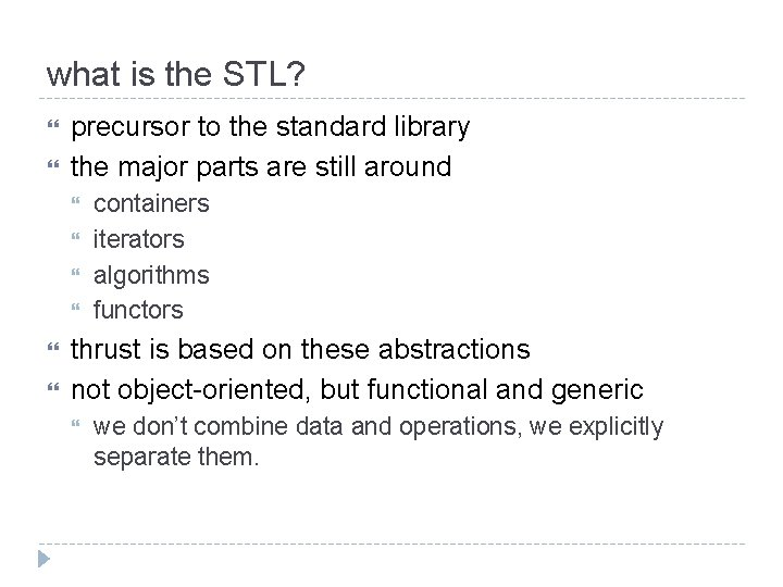 what is the STL? precursor to the standard library the major parts are still