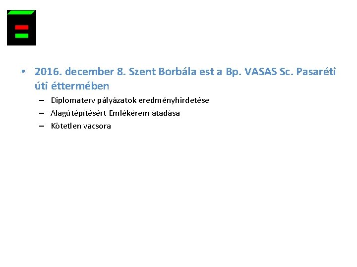 • 2016. december 8. Szent Borbála est a Bp. VASAS Sc. Pasaréti úti