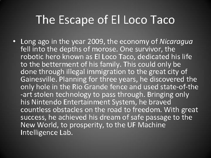 The Escape of El Loco Taco • Long ago in the year 2009, the