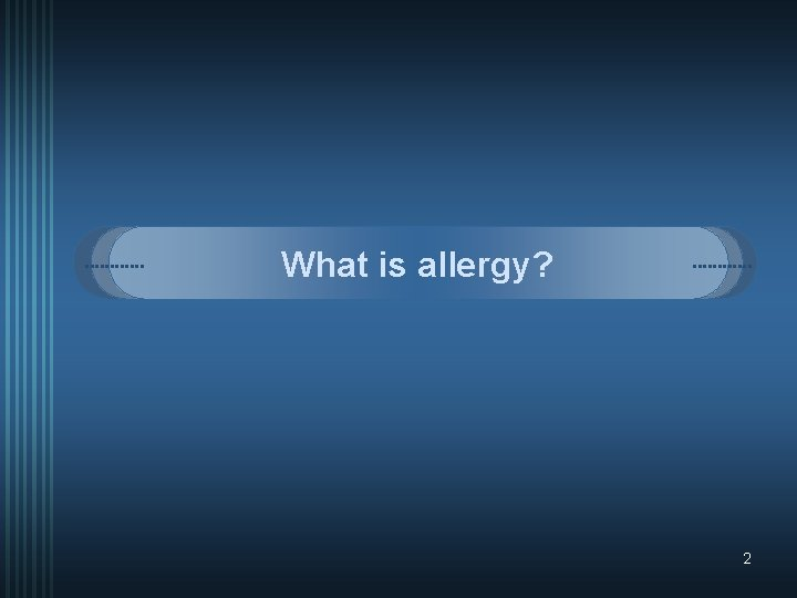 What is allergy? 2