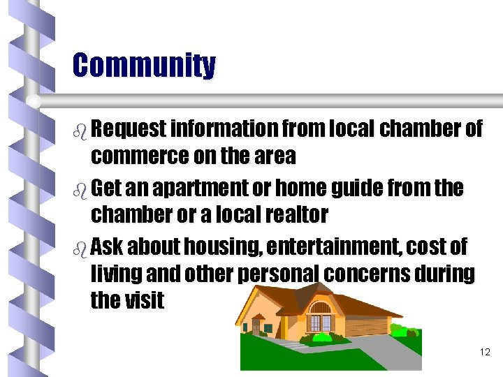 Community b Request information from local chamber of commerce on the area b Get