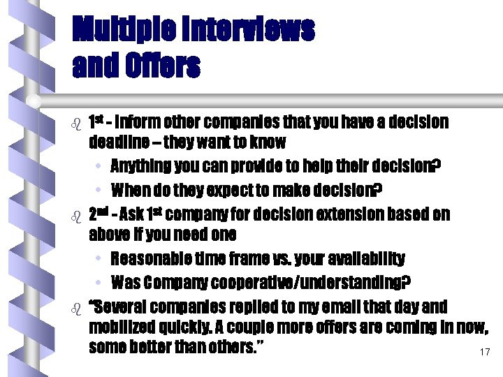 Multiple Interviews and Offers b b b 1 st - Inform other companies that