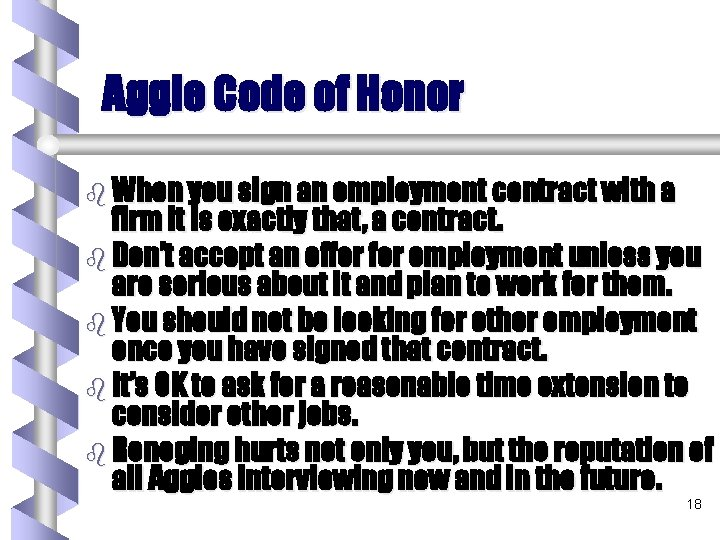 Aggie Code of Honor b When you sign an employment contract with a firm