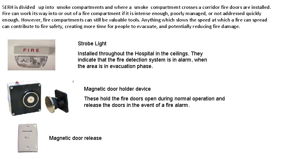 SERH is divided up into smoke compartments and where a smoke compartment crosses a
