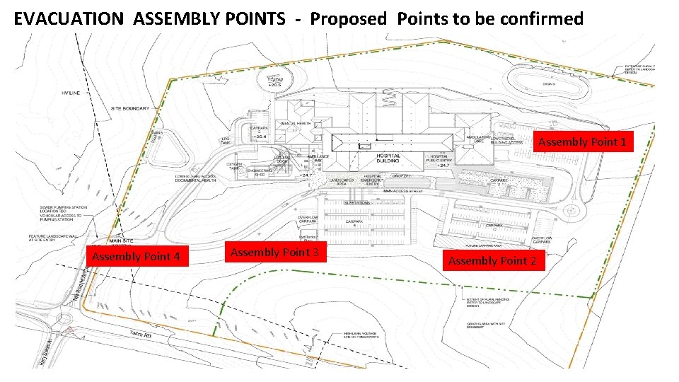 EVACUATION ASSEMBLY POINTS - Proposed Points to be confirmed Assembly Point 1 Assembly Point