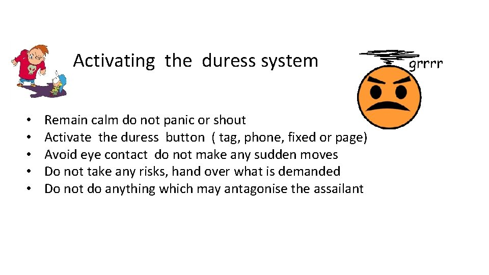 • • • Activating the duress system Remain calm do not panic or