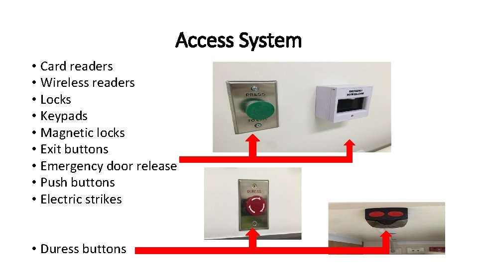 Access System • Card readers • Wireless readers • Locks • Keypads • Magnetic