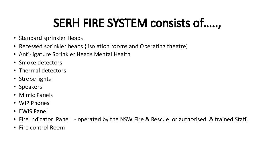 SERH FIRE SYSTEM consists of…. . , • • • Standard sprinkler Heads Recessed