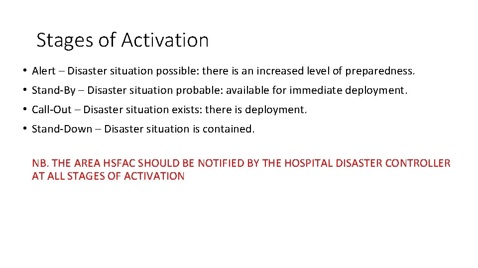Stages of Activation • Alert – Disaster situation possible: there is an increased level