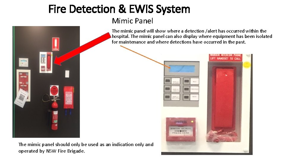 Fire Detection & EWIS System Mimic Panel The mimic panel will show where a