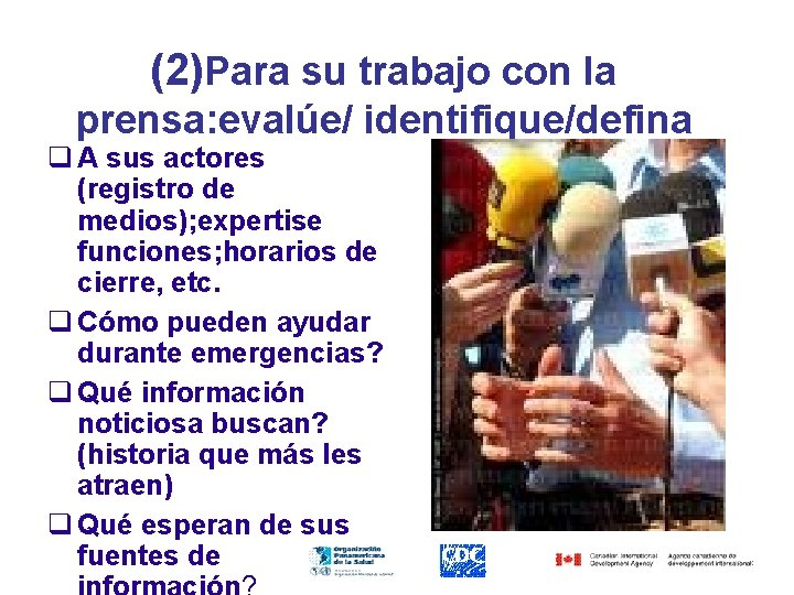 (2)Para su trabajo con la prensa: evalúe/ identifique/defina q A sus actores (registro de