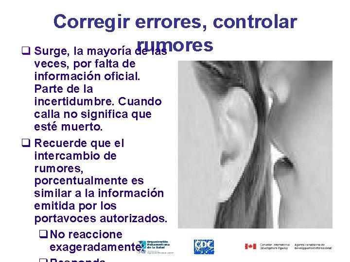 Corregir errores, controlar rumores q Surge, la mayoría de las veces, por falta de