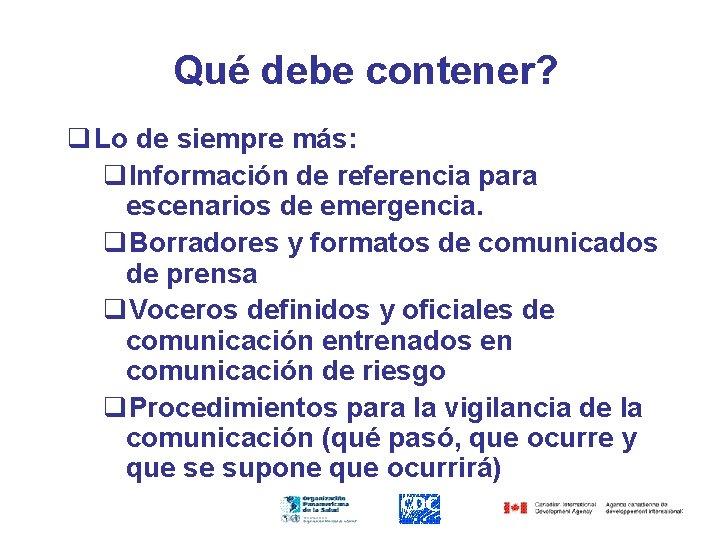 Qué debe contener? q Lo de siempre más: q. Información de referencia para escenarios
