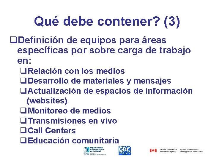 Qué debe contener? (3) q. Definición de equipos para áreas específicas por sobre carga