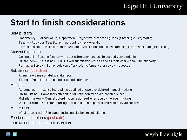 Start to finish considerations Set-up (start) Consistency - Follow Faculty/Department/Programme processes/guides (if nothing exists,