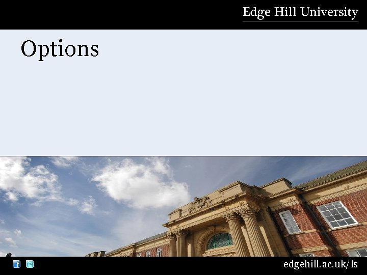 Options edgehill. ac. uk/ls