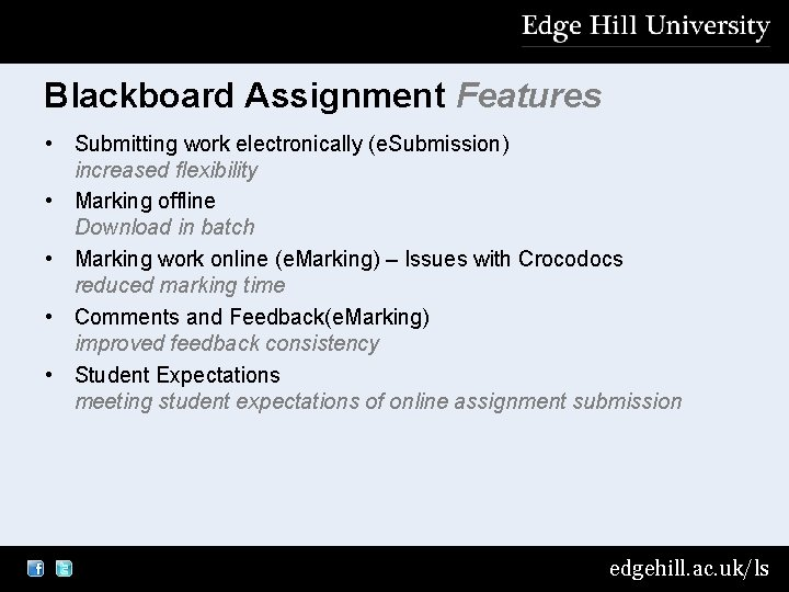 Blackboard Assignment Features • Submitting work electronically (e. Submission) increased flexibility • Marking offline