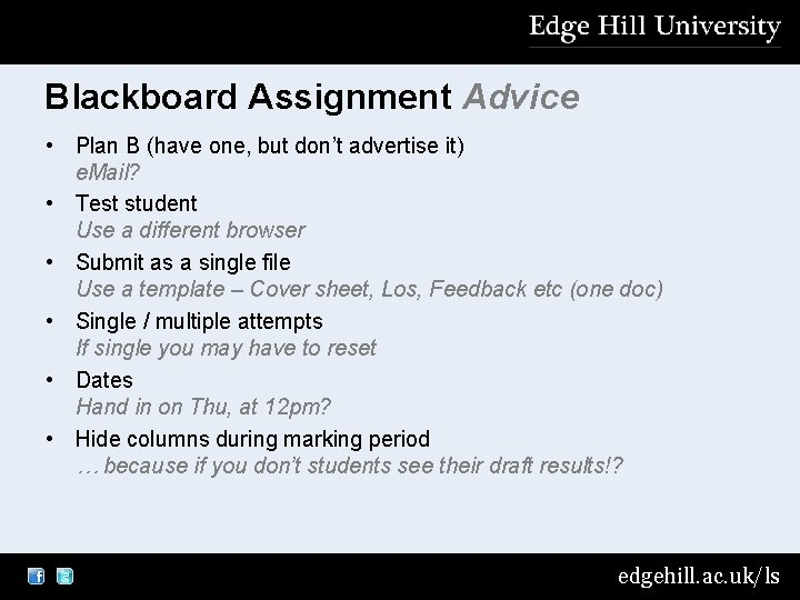 Blackboard Assignment Advice • Plan B (have one, but don't advertise it) e. Mail?