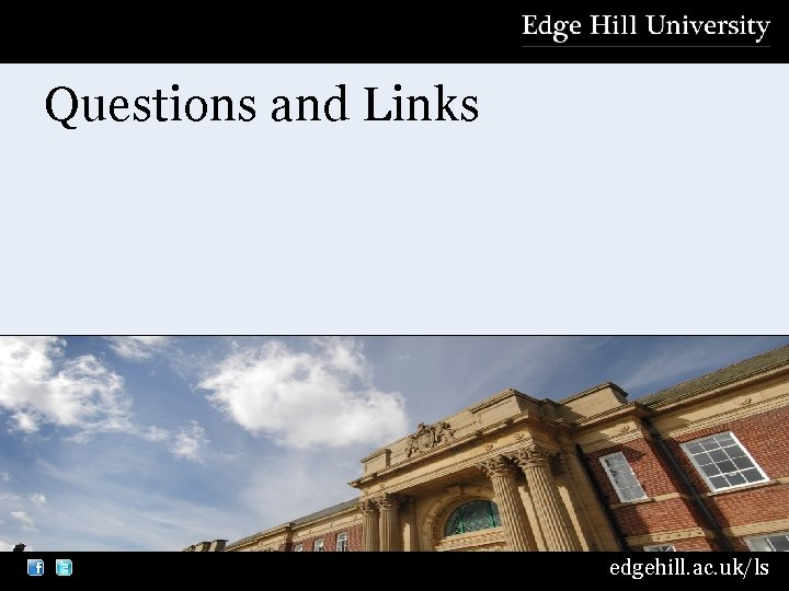 Questions and Links edgehill. ac. uk/ls