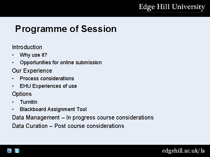 Programme of Session Introduction • • Why use it? Opportunities for online submission Our