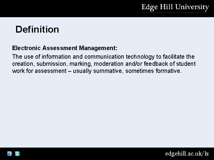 Definition Electronic Assessment Management: The use of information and communication technology to facilitate the