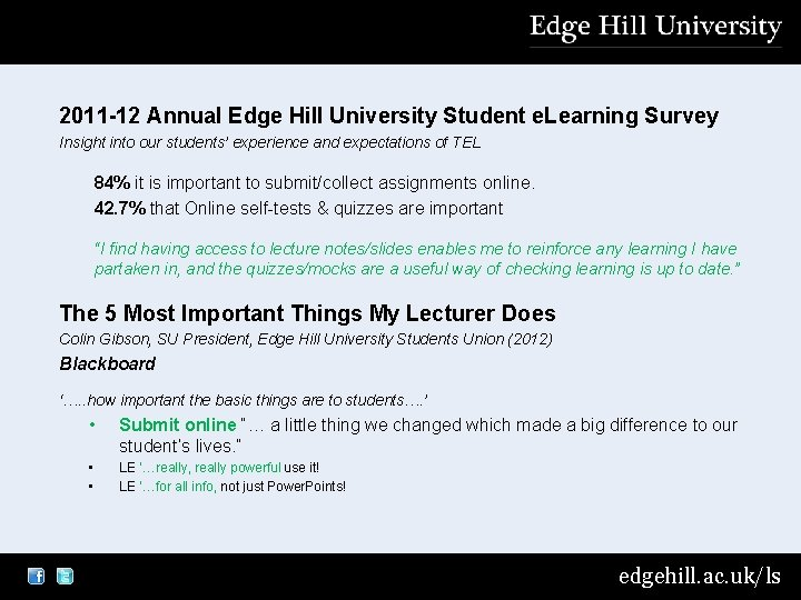 2011 -12 Annual Edge Hill University Student e. Learning Survey Insight into our students'
