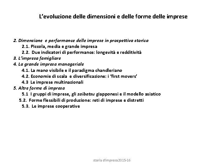 L'evoluzione delle dimensioni e delle forme delle imprese 2. Dimensione e performance delle imprese