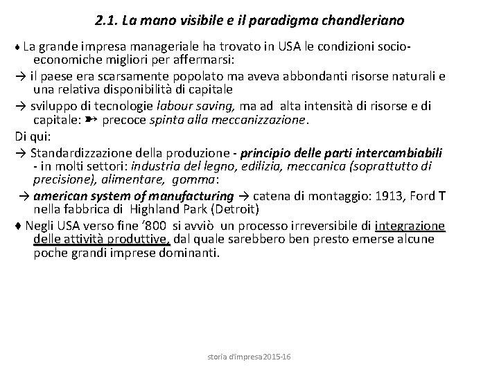 2. 1. La mano visibile e il paradigma chandleriano ♦ La grande impresa manageriale