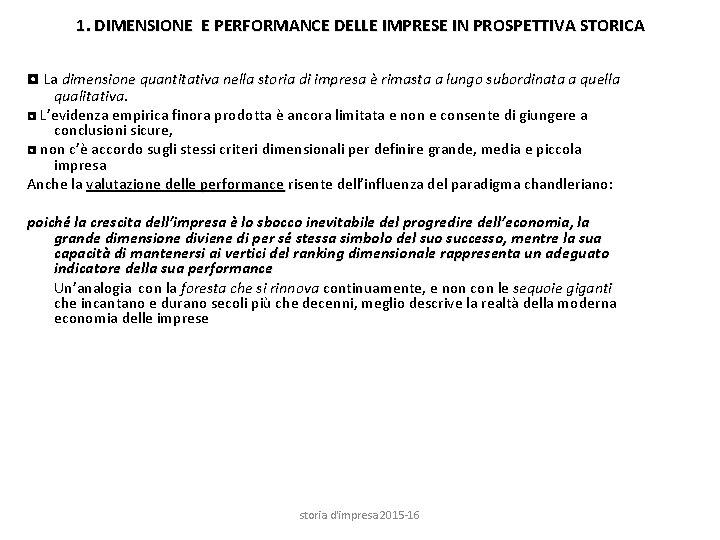 1. DIMENSIONE E PERFORMANCE DELLE IMPRESE IN PROSPETTIVA STORICA ◘ La dimensione quantitativa nella