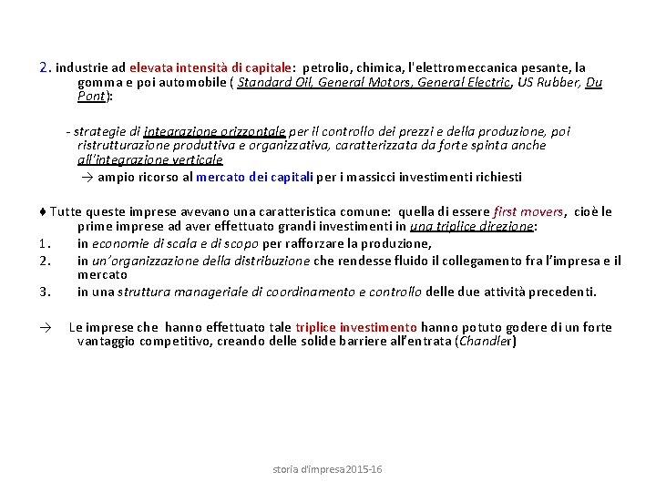 2. industrie ad elevata intensità di capitale: capitale petrolio, chimica, l'elettromeccanica pesante, la gomma