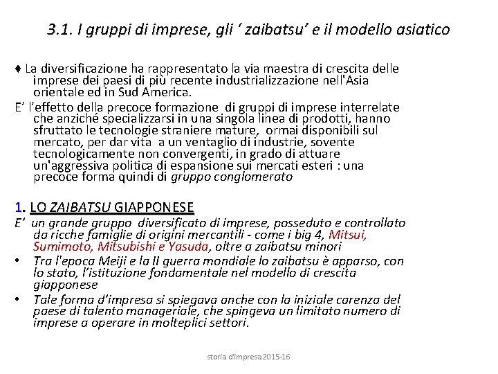 3. 1. I gruppi di imprese, gli ' zaibatsu' e il modello asiatico ♦