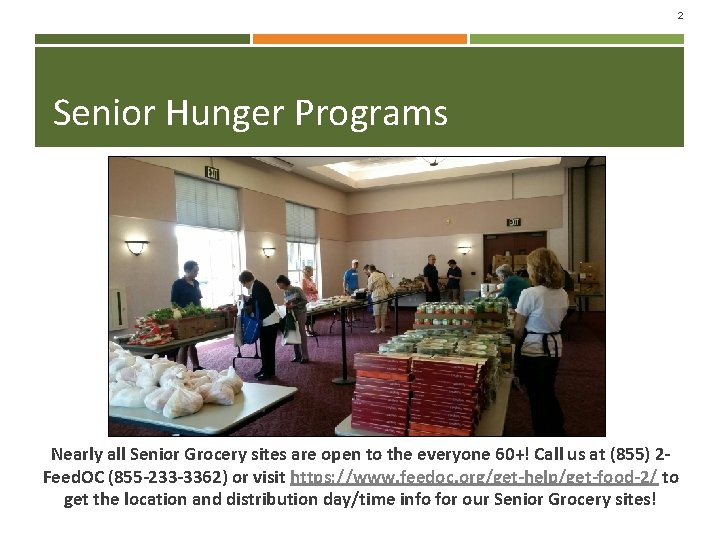 2 Senior Hunger Programs Nearly all Senior Grocery sites are open to the everyone