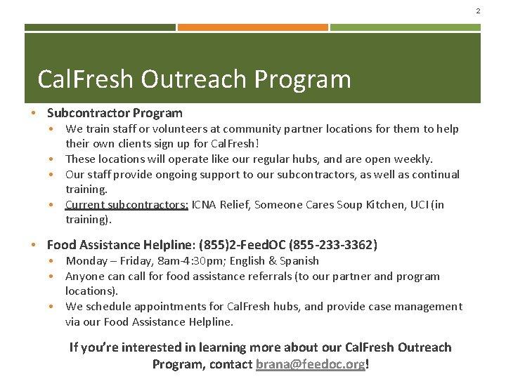 2 Cal. Fresh Outreach Program • Subcontractor Program • We train staff or volunteers