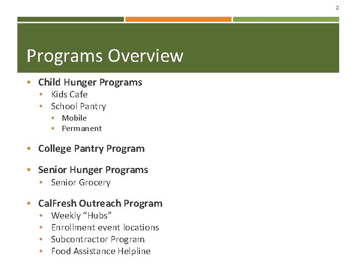 2 Programs Overview • Child Hunger Programs • Kids Cafe • School Pantry •