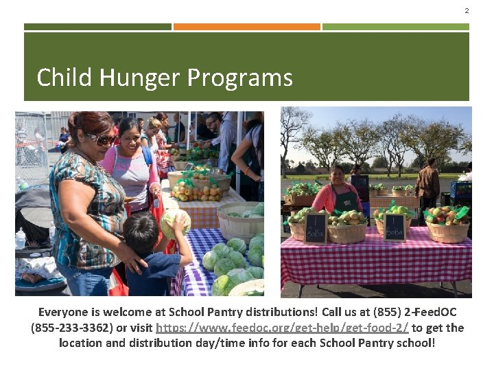 2 Child Hunger Programs Everyone is welcome at School Pantry distributions! Call us at