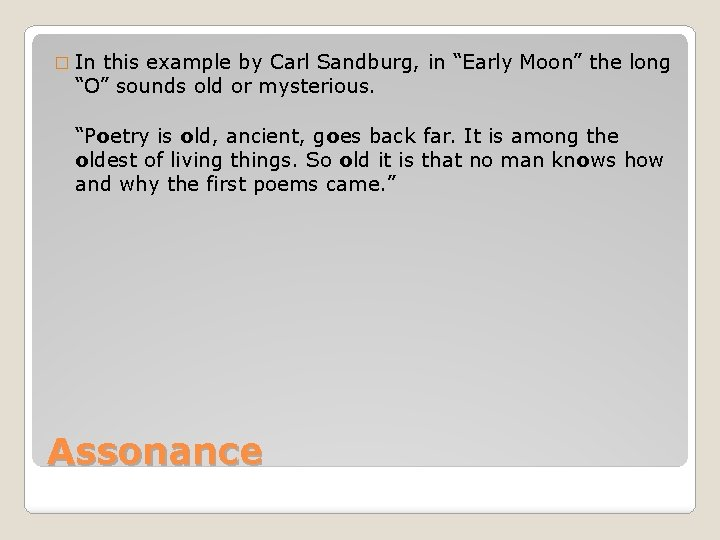 """� In this example by Carl Sandburg, in """"Early Moon"""" the long """"O"""" sounds"""