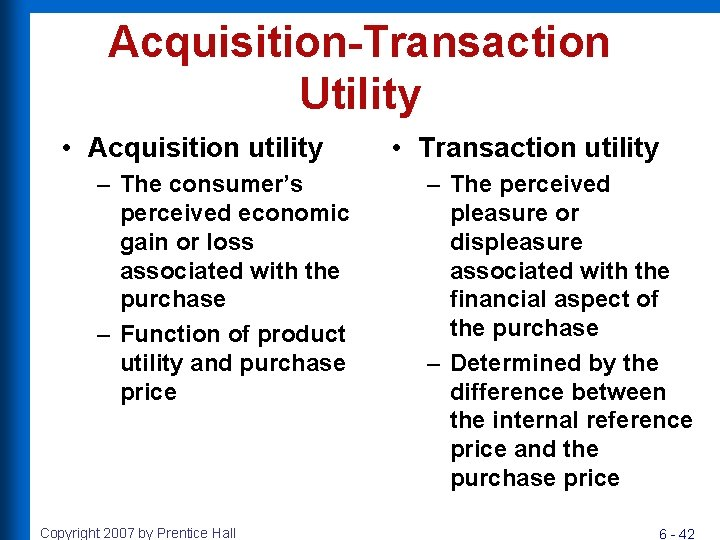 Acquisition-Transaction Utility • Acquisition utility – The consumer's perceived economic gain or loss associated