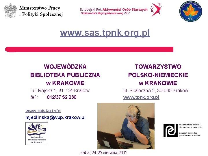 Ministerstwo Pracy i Polityki Społecznej www. sas. tpnk. org. pl WOJEWÓDZKA BIBLIOTEKA PUBLICZNA w