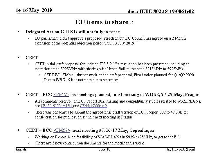 14 -16 May 2019 doc. : IEEE 802. 18 -19/0061 r 02 EU items