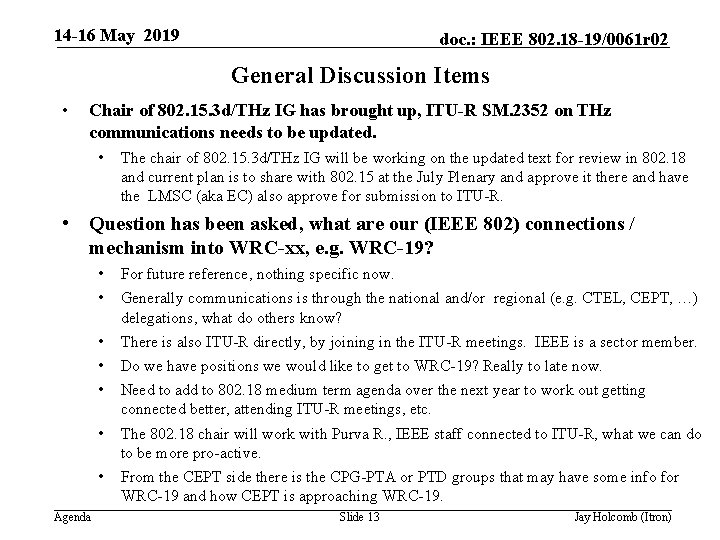 14 -16 May 2019 doc. : IEEE 802. 18 -19/0061 r 02 General Discussion