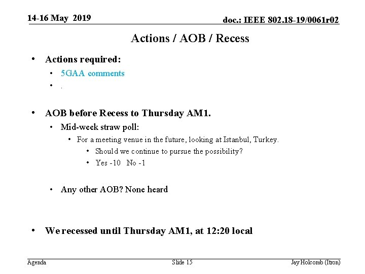 14 -16 May 2019 doc. : IEEE 802. 18 -19/0061 r 02 Actions /