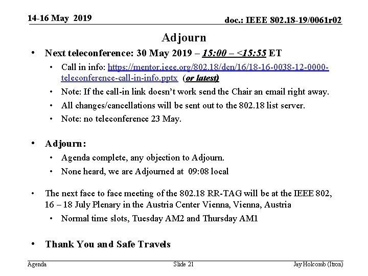 14 -16 May 2019 doc. : IEEE 802. 18 -19/0061 r 02 Adjourn •