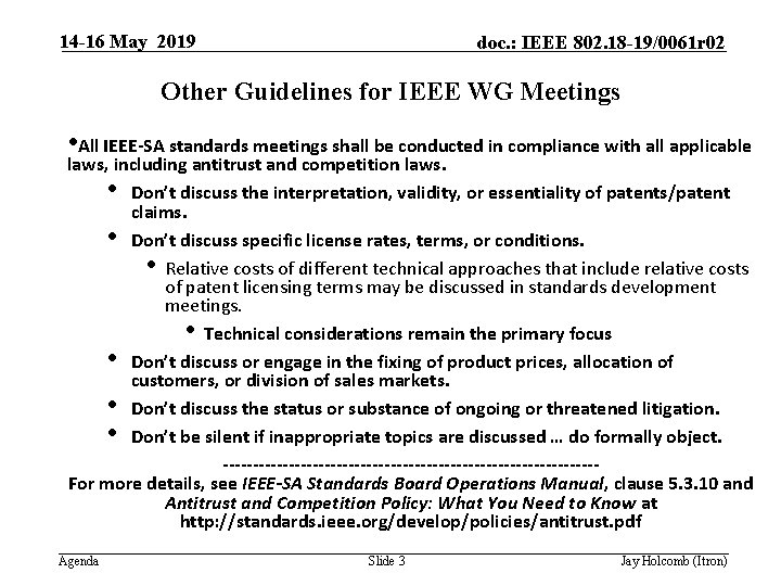 14 -16 May 2019 doc. : IEEE 802. 18 -19/0061 r 02 Other Guidelines