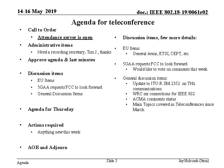 14 -16 May 2019 doc. : IEEE 802. 18 -19/0061 r 02 Agenda for