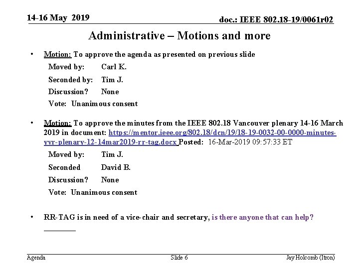14 -16 May 2019 doc. : IEEE 802. 18 -19/0061 r 02 Administrative –