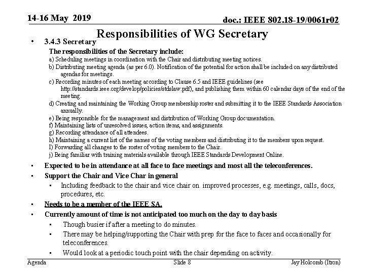 14 -16 May 2019 • 3. 4. 3 Secretary doc. : IEEE 802. 18