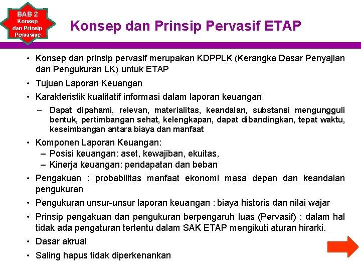 BAB 2 Konsep dan Prinsip Pervasive Konsep dan Prinsip Pervasif ETAP • Konsep dan