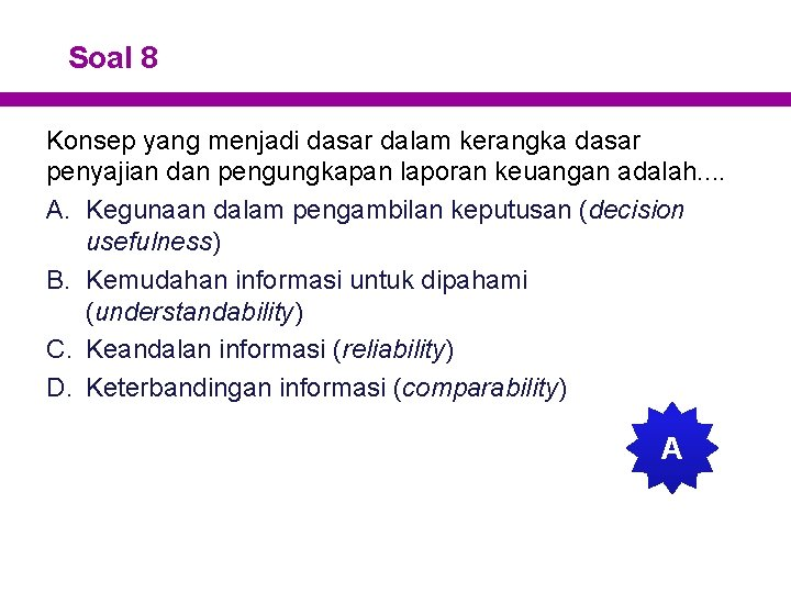 Soal 8 Konsep yang menjadi dasar dalam kerangka dasar penyajian dan pengungkapan laporan keuangan