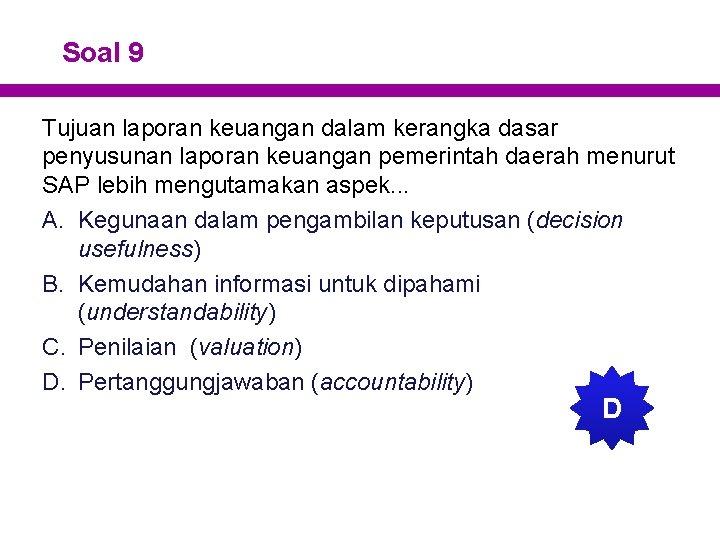 Soal 9 Tujuan laporan keuangan dalam kerangka dasar penyusunan laporan keuangan pemerintah daerah menurut